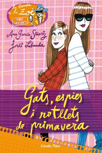 9788415853237: Gats, Espies I Rotllets De Primavera (La Banda de Zoè)