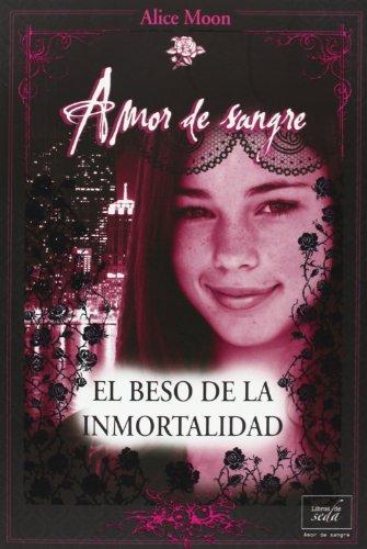 9788415854098: El Beso De La Inmortalidad (Amor De Sangre)