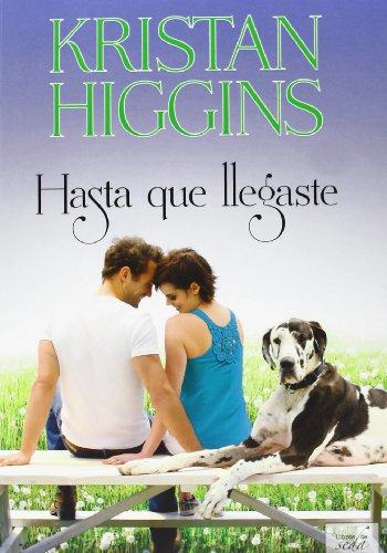 Hasta Que Llegaste: Higgins, Kristan