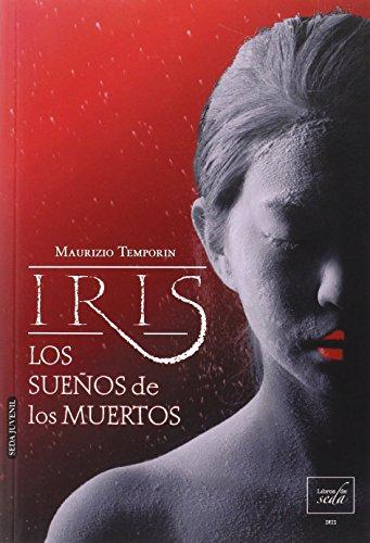 9788415854883: Los Sue�os De Los Muertos (Iris)