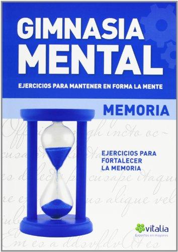 9788415857143: Gimnasia Mental. Ejercicios Para Mantener En Forma La Mente. Memoria (Vitalia)