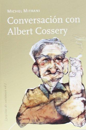 9788415862024: Conversación con Albert Cossery