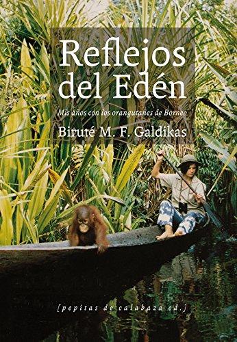 9788415862031: Reflejos del Edén: Mis años con los orangutanes de Borneo