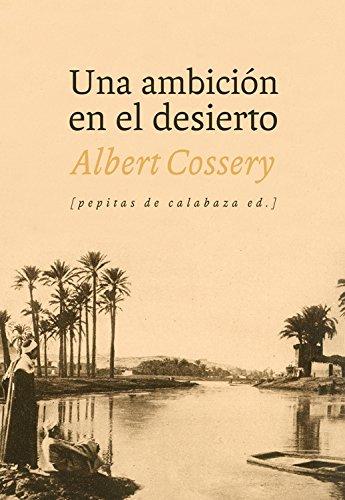 9788415862055: Una ambición en el desierto