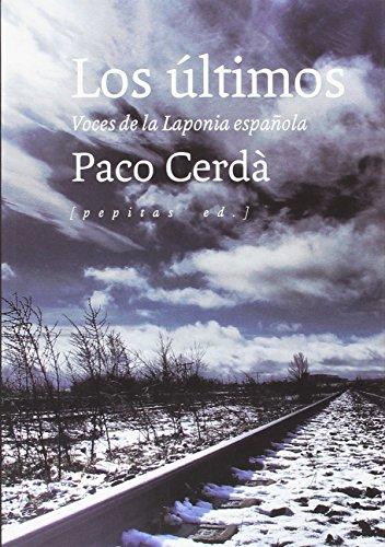 9788415862765: Los últimos: Voces de la Laponia española