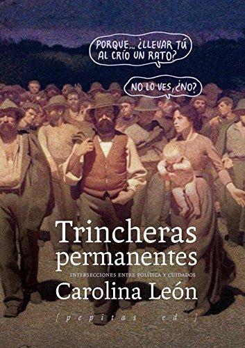 Trincheras permanentes: Intersecciones entre política y cuidados: León Almeyda, Carolina