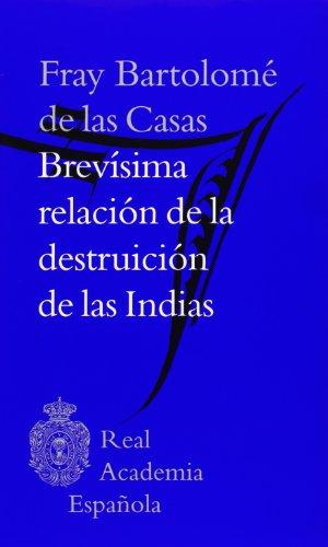 9788415863014: Brevísima relación de la destruición de las indias
