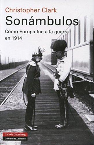 9788415863755: Sonámbulos: Cómo Europa fue a la guerra en 1914