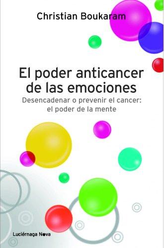 9788415864042: El poder anticancer de las emociones. Desencadenar o prevenir: El poder anticàncer de las emociones