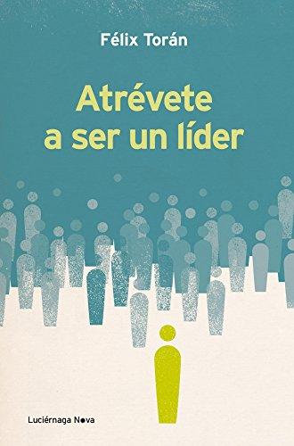 9788415864066: Atrévete a ser un líder (Nova (luciernaga))