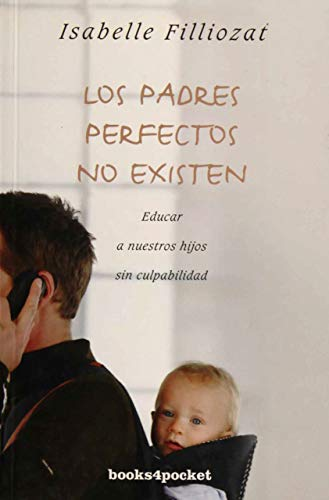 9788415870166: Los padres perfectos no existen/There Are No Perfect Parents