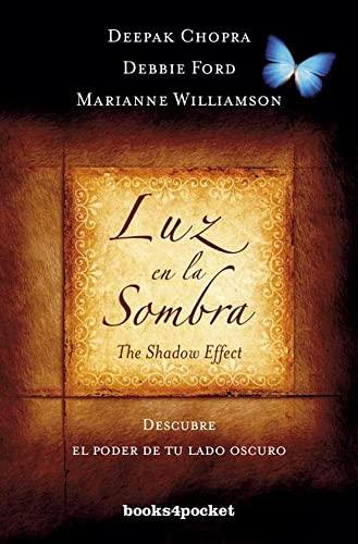 Luz en la Sombra: Descubre el Poder de Tu Lado Oscuro = Light in the Shadow (Paperback): Deepak ...