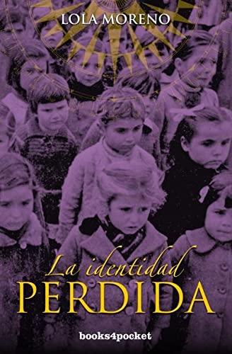 9788415870531: La identidad perdida (Books4pocket): La historia oculta de los Niños de Morelia (Books4pocket narrativa)