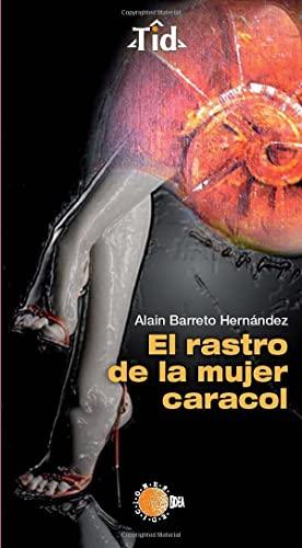 9788415872573: El Rastro de La Mujer Caracol (Spanish Edition)