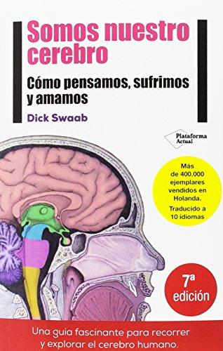 9788415880769: Somos nuestro cerebro: Cómo pensamos, sufrimos y amamos (Plataforma actual) (Spanish Edition)