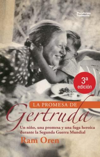 9788415880806: La promesa de Gertruda: Un niño, una promesa y una fuga heroica durante la Segunda Guerra Mundial (Plataforma testimonio) (Spanish Edition)