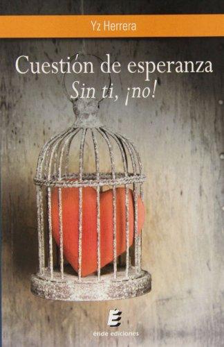 9788415883593: CUESTION DE ESPERANZA SIN TI, ?NO!