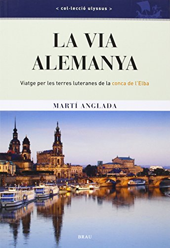 9788415885047: la via alemanya: Viatge per les terres luteranes de la conca de l'Elba (Ulyssus)