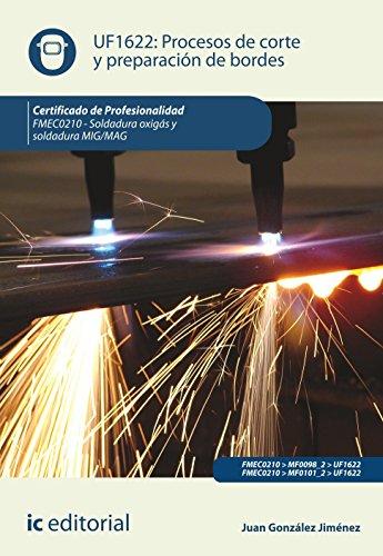 9788415886907: Procesos de corte y preparación de bordes. fmec0210 - soldadura oxigás y soldadura mig/mag