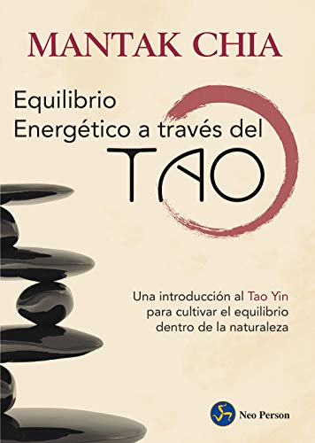 9788415887164: Equilibrio Energético A Través Del Tao. Una Introducción Al Tao Yin Para Cultivar El Equilibrio Dentro De La Naturaleza (Neo-Ser)