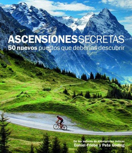 9788415888109: Ascensiones Secretas. 50 nuevos puertos que deberas descubrir
