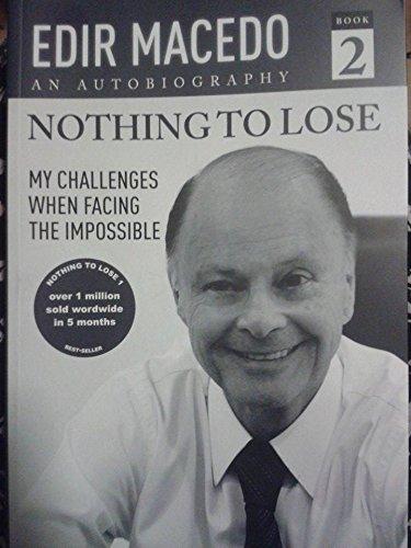 Nothing to Lose: An Autobiography, Book 2: Macedo, Edir