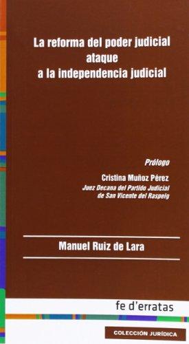 """Reforma del poder judicial, La """"ataque a: Ruiz De Lara,"""