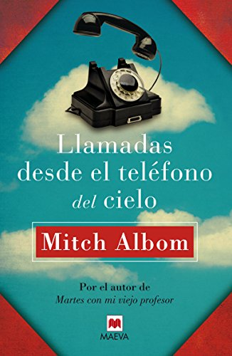 Llamadas desde el tel?fono del cielo (Spanish: Mitch Albom