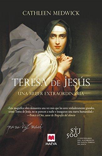 9788415893547: Teresa De Jesús. Una Mujer Extraordinaria (Memorias)