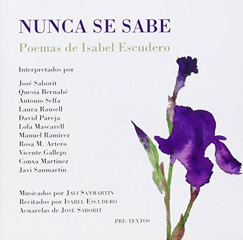 Nunca se sabe: Poemas musicados de Isabel Escudero (Paperback)