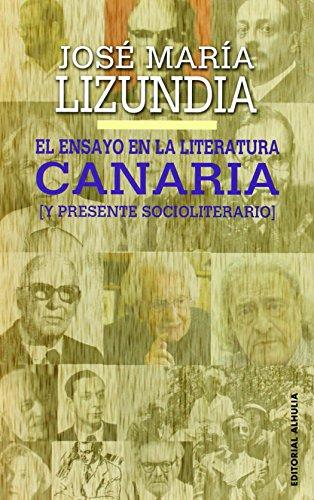 ENSAYO EN LA LITERATURA CANARIA Y PRESENTE: LIZUNDIA,JOSE MARIA