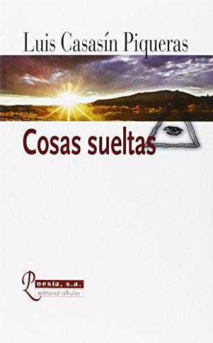 9788415897903: Cosas sueltas (Poesia (alhulia))