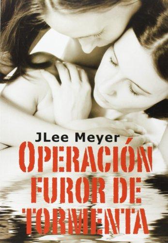 OPERACION FUROR DE TORMENTA: Jlee Meyer