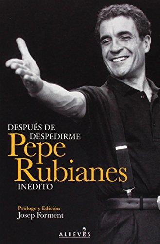 9788415900399: Después de despedirme. Pepe Rubianes inédito (NARRATIVA)
