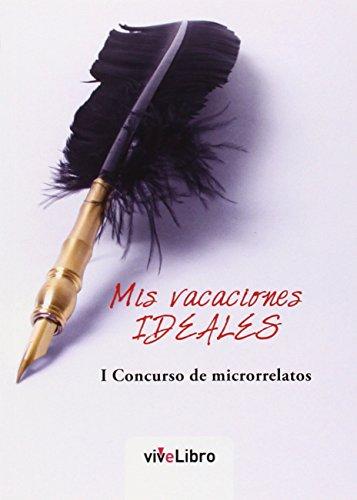 9788415904885: Mis vacaciones ideales: I Concurso de microrrelatos
