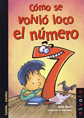 9788415913207: Cómo se volvió loco el número 7 (Junior)