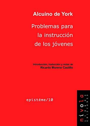 PROBLEMAS PARA LA INSTRUCCION DE LOS JOVENES: DE YORK, ALCUINO