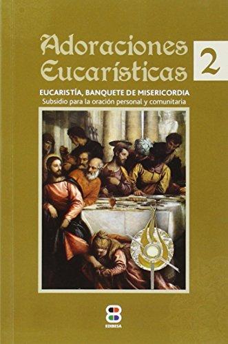 9788415915621: Adoraciones Eucaristicas 2: Eucaristía, banquete de misericordia (Tu rostro buscaré)