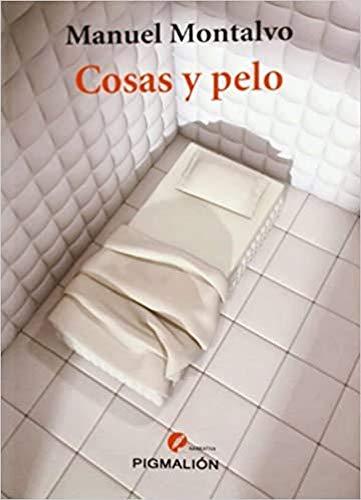 Cosas y pelo: Montalvo, Manuel, Sayago