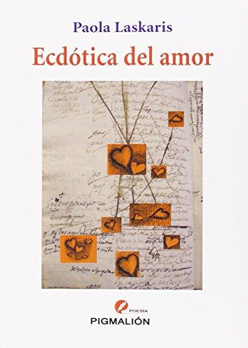 9788415916758: Ecdótica del amor (Pigmalión poesía)
