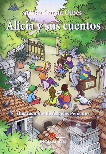 ALICIA Y SUS CUENTOS: Alicia García Olbés (aut.), Ángeles Peinador (ilust.)
