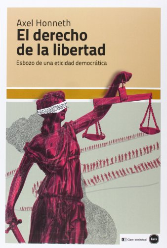 9788415917052: El derecho de la libertad: esbozo de una eticidad democrática