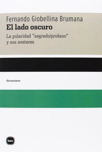 """9788415917083: El Lado Oscuro. La Polaridad """"Sagrado-Profano"""" Y Sus Avatares (discusiones)"""