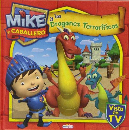 9788415919261: Mike El Caballero Y Los Dragones Terrorificos (Mike Caballero)