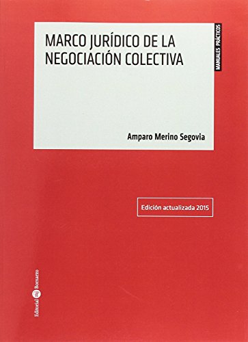 9788415923862: Marco jurídico de la negociación colectiva