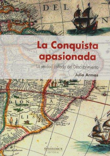 9788415924081: La Conquista Apasionada (Colección Historia)