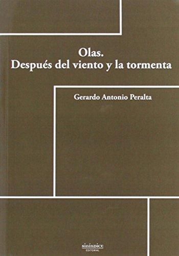 OLAS. DESPUES DEL VIENTO Y LA TORMENTA: Gerardo Antonio Peralta