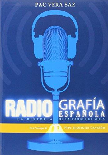 9788415932802: RADIOGRAFIA ESPAÑOLA:HISTORIA DE LA RADIO QUE MOLA