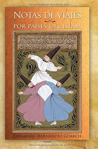 9788415935087: Notas de viajes por países del islam (Spanish Edition)