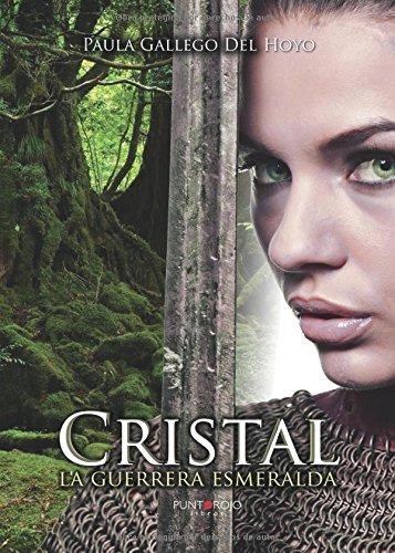 9788415935506: Cristal: La guerrera esmeralda (Spanish Edition)